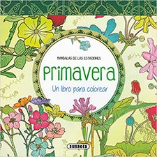 Primavera. Un libro para colorear (Mandalas de las estaciones)