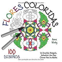 Flores-Coloridas-Divertido-Relajante-Antiestrés-Flores-coloridas-mandalas-para-colorear-antiestrés-y-relajantes-anna-winky